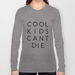 Cool Kids Cant Die Crop Top Tank Tumblr Cropped Can't music T-Shirts Long Sleeve T-shirt