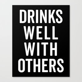Drinks Well With Others Funny Quote Canvas Print