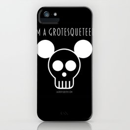 I'm a Grotesqueteer! iPhone Case