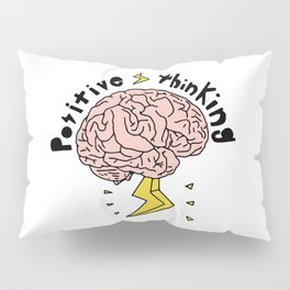 Positive Thinking Pillow Sham
