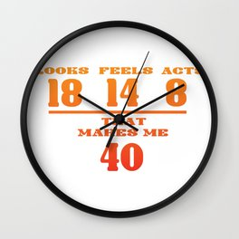 40th Birthday Forty Years Wit Gift Wall Clock