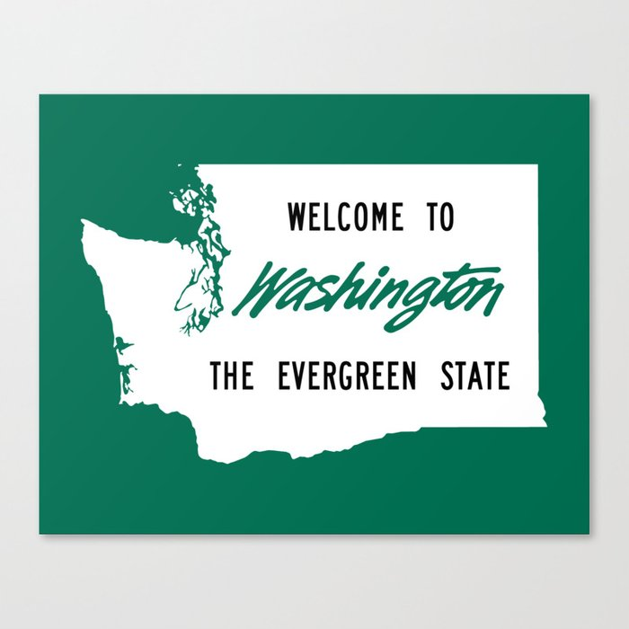The Evergreen State >> Welcome To Washington The Evergreen State Canvas Print By Davidtribby