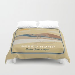 Speed Hump - Fastest Camel in Africa Duvet Cover
