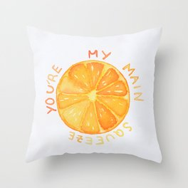 You're My Main Squeeze Throw Pillow