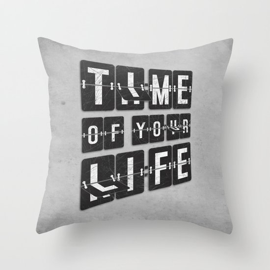 Time of Your Life Throw Pillow
