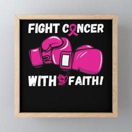 Fight Cancer with Faiths Breast Cancer Framed Mini Art Print