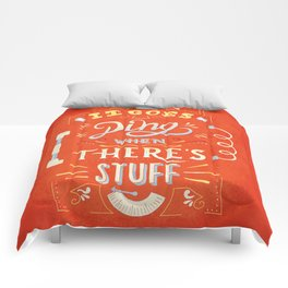 It goes -ding- when there's stuff! Comforters
