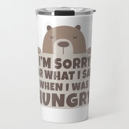 bear hunger apology funny gift shirt Travel Mug