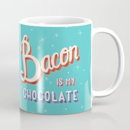 Bacon is my chocolate hand lettering typography modern poster design Coffee Mug