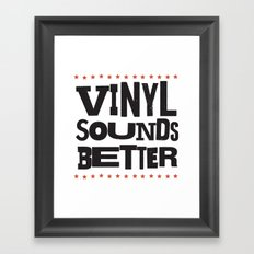 Vinyl Sounds Better Framed Art Print