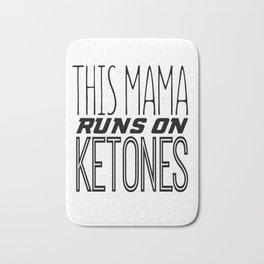 Keto Diet This Mama Runs on Ketones LCHF Low Carb High Fat Healthy Keto Lifestyle Bath Mat