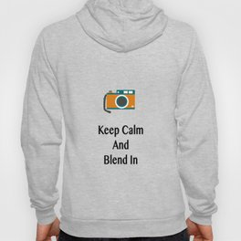 Keep Calm And Blend In Hoody