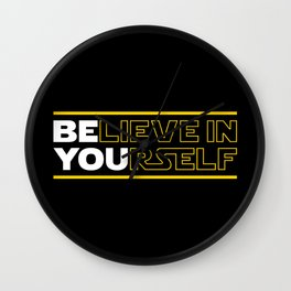 Believe In Yourself (Be You) Typography Wall Clock