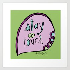 Stay In Touch Art Print