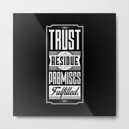 Lab No. 4 Trust Residue Of Promises Fulfilled Inspirational Quotes Metal Print