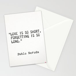 Pablo Neruda quote about love and forgetting Stationery Cards