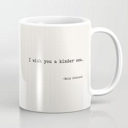 I wish you a kinder sea. - Emily Dickinson Coffee Mug