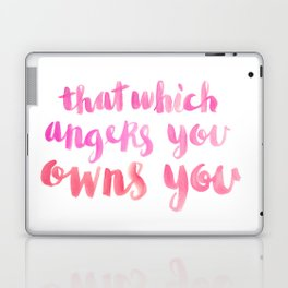 That Which Angers You Owns You Laptop & iPad Skin