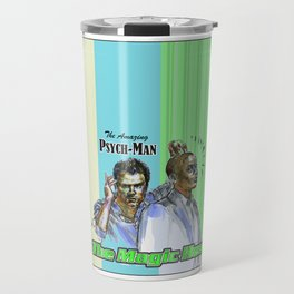 The Amazing Psych-Man & The Magic-Head - Psych quotes Travel Mug