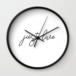 Just Live, Live Quote, Live Art Wall Clock