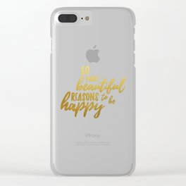 Beautiful reasons - gold lettering Clear iPhone Case