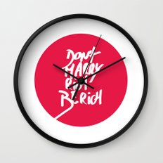 Don't Marry Rich Be Rich Wall Clock