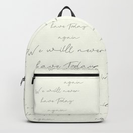 We'll never have today again, carpe diem, make the most out of life, achieve dreams, David Jones Backpack