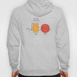 I'm sew into you! Hoody