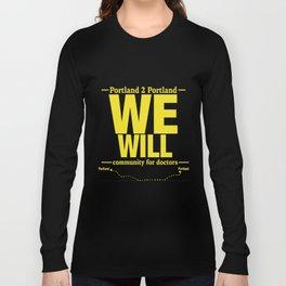 We Will. Long Sleeve T-shirt