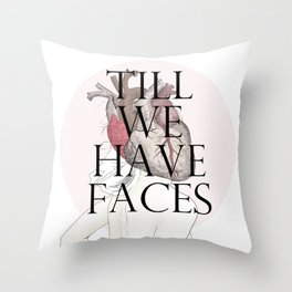 Till We Have Faces II Throw Pillow