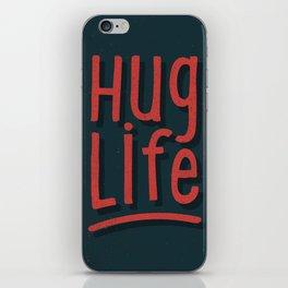 Hug Life iPhone Skin