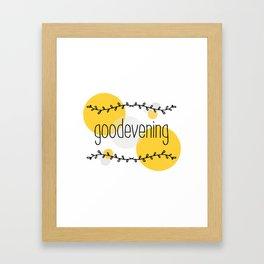 goodevening Framed Art Print