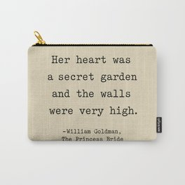 Her heart was a secret garden and the walls were very high. Carry-All Pouch