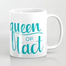 Queen of Tact Coffee Mug