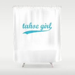 Tahoe Girl Co-ed Turquoise Shower Curtain