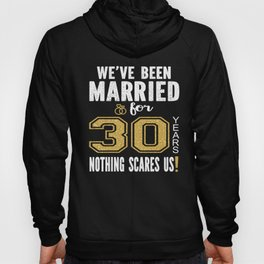 We've Been Married For 30 Years Nothing Scares Us Couples product Hoody