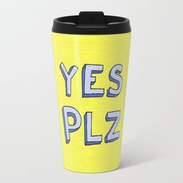 Yes PLZ Travel Mug