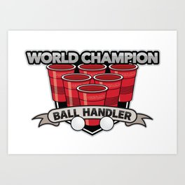 PenIsland Brewing Company World Champion Ball Handler Art Print