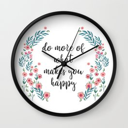 What Makes You Happy - Flower Quote Wall Clock