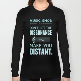 The Dissonance — Music Snob Tip #439 Long Sleeve T-shirt