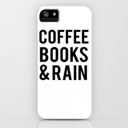 Coffee Books And Rain iPhone Case