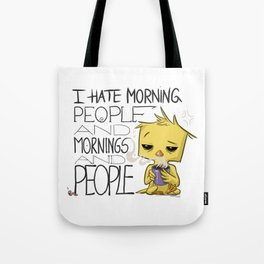 I hate morning people Bird Tote Bag