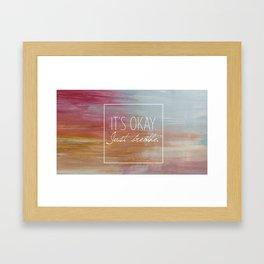 It's okay. Just breathe. Framed Art Print