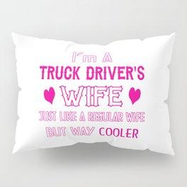 Truck Driver's Wife Pillow Sham