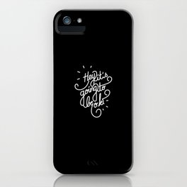 Hey it's going to be o.k.   [black & white] iPhone Case
