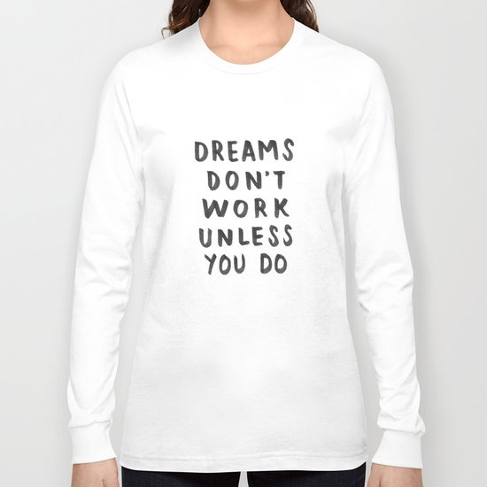Dreams Don't Work Unless You Do - Pink & White Typography 02 Long Sleeve T-shirt