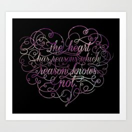 The heart has reasons which reason knows not Art Print