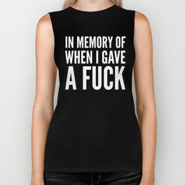 IN MEMORY OF WHEN I GAVE A FUCK (Black & White) Biker Tank