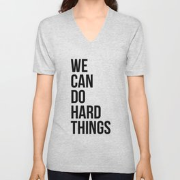 We Can Do Hard Things Unisex V-Neck