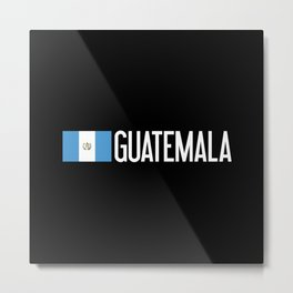 Guatemalan Flag & Guatemala Metal Print